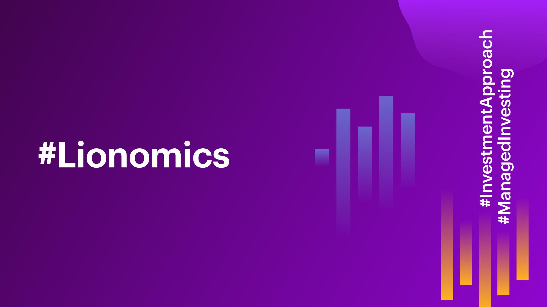Lionomics 27 Blog InvestmentApproach ManagedInvesting 09242018