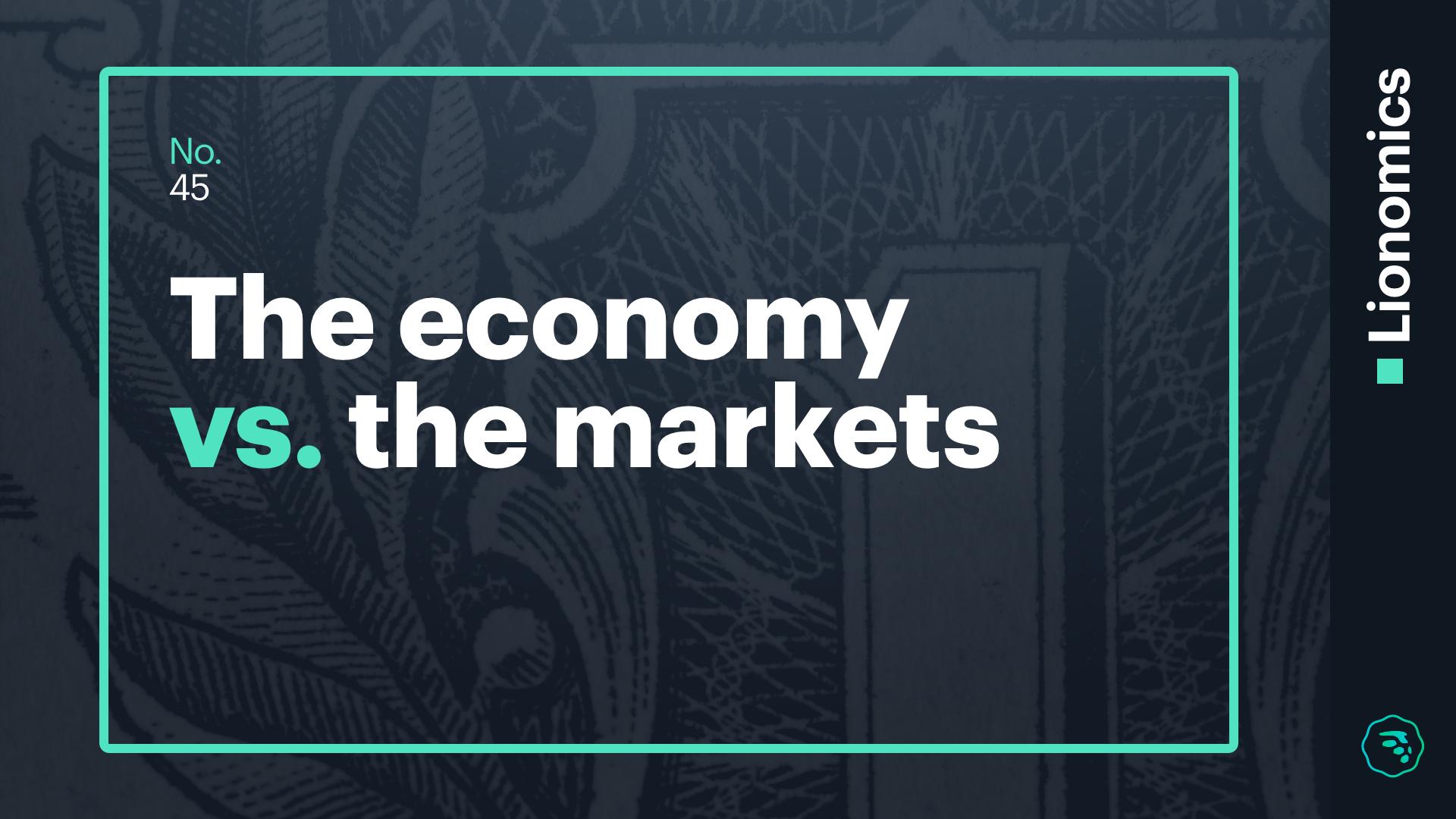 Lionomics 45 BLOG The economy vs the markets 12032018
