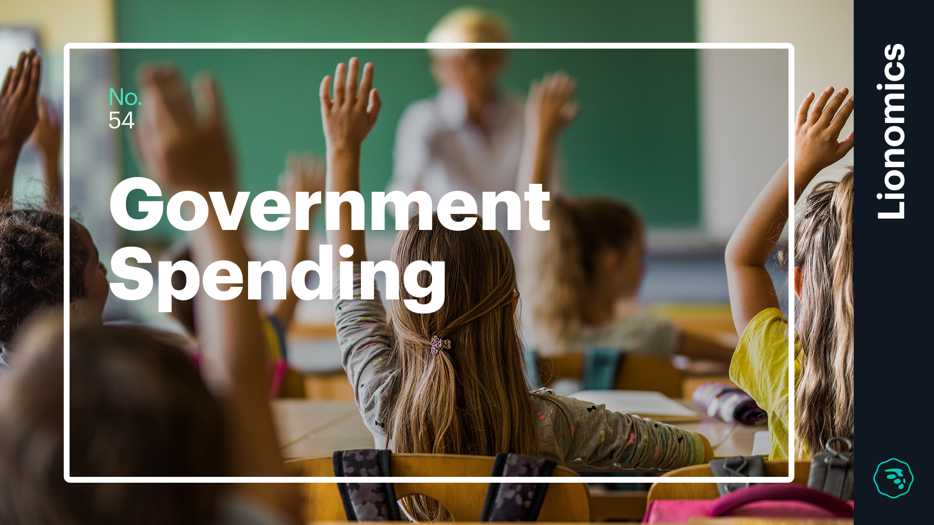 Lionomics 54 Government Spending 01312019