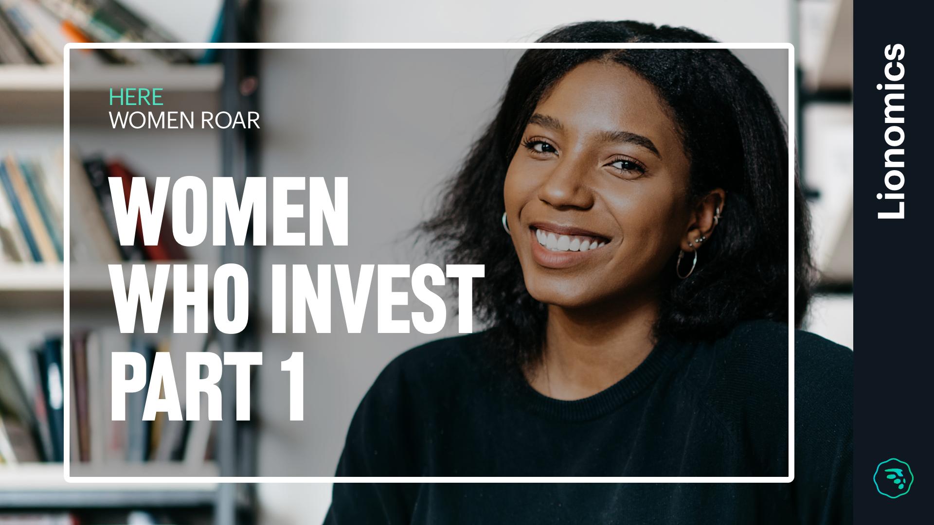 Blog Lionomics Woman Who Invest Part 1 03252019